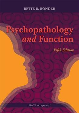 Psychopathology and Function, by Bonder, 5th Edition 9781617118845