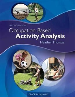 Occupation Based Activity Analysis, by Thomas, 2nd Edition 9781617119675