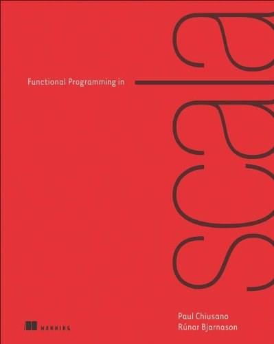Functional Programming in Scala, by Chiusano 9781617290657
