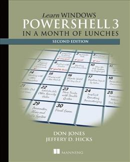 Learn Windows PowerShell 3 in a Month of Lunches, by Jones, 2nd Edition 9781617291081