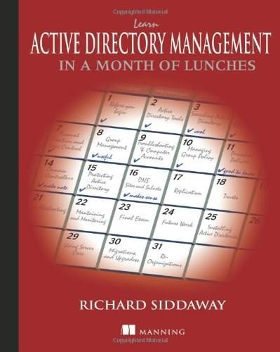 Learn Active Directory Management in a Month of Lunches, by Siddaway 9781617291197