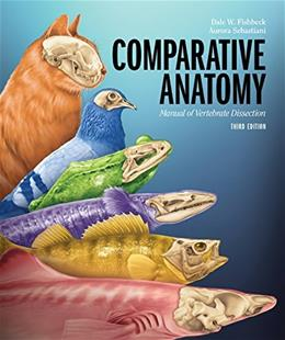 Comparative Anatomy: Manual of Vertebrate Dissection, by Fishbeck, 3rd Edition 9781617310423