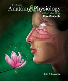 Exploring Anatomy and Physiology in the Laboratory, Core Concepts, by Amerman 9781617311581