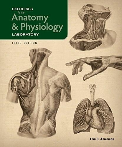 Exercises for the Anatomy and Physiology Laboratory, by Amerman, 3rd Loose-Leaf Edition 9781617314247