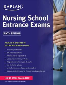 Nursing School Entrance Exams, by Kaplan, 6th Edition 9781618656025