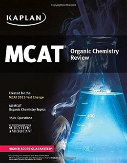Kaplan MCAT Organic Chemistry Review: Created for MCAT 2015 (Kaplan Test Prep) 3rd Revise 9781618656506
