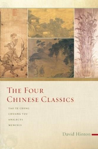 Four Chinese Classics: Tao Te Ching, Analects, Chuang Tzu, Mencius, by Hinton 9781619022270