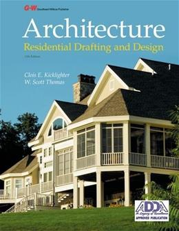Architecture: Residential Drafting and Design, by Kicklighter, 11th Edition 9781619601840