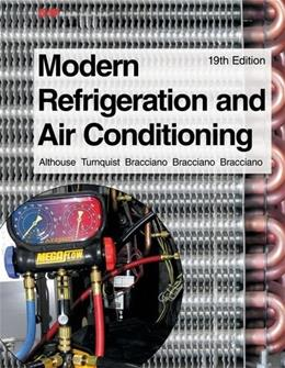 Modern Refrigeration and Air Conditioning, by Althouse, 19th Edition 9781619601994