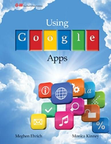 Using Google Apps, by Ehrich 9781619602977