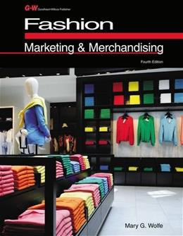 Fashion Marketing and Merchandising, by Wolfe 9781619604926