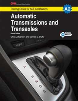 Automatic Transmissions and Transaxles, A2, by Johanson, 4th Edition 9781619606838