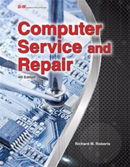 Computer Service and Repair, by Roberts, 4th Edition 9781619607958