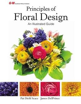 Principles of Floral Design: An Illustrated Guide First Edit 9781619608894