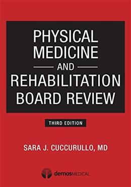 Physical Medicine and Rehabilitation Board Review, by Cuccurullo, 3rd Edition 9781620700396
