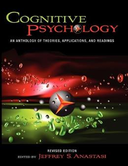 Cognitive Psychology: An Anthology of Theories, Applications, and Readings, by Anastasi, Revised Edition 9781621311317