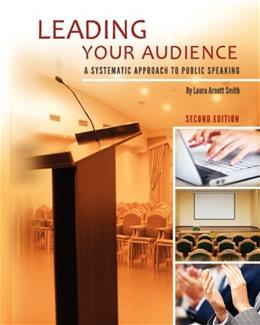 Leading Your Audience: A Systematic Approach to Public Speaking (Second Edition) 2 9781621311867