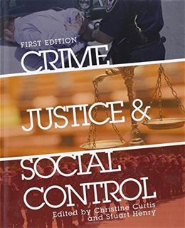 Crime, Justice, and Social Control, by Curtis 9781621315322