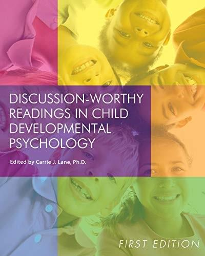 Discussion-Worthy Readings in Child Developmental Psychology, by Lane 9781621317449