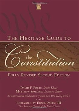 Heritage Guide to the Constitution, by Forte, Fully Revised 2nd Edition 9781621572688