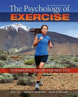 The Psychology of Exercise: Integrating Theory and Practice 4 9781621590064