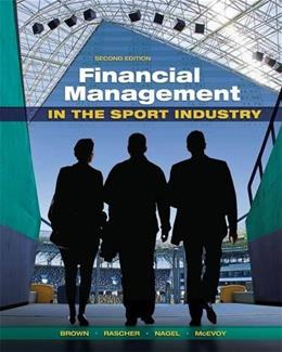 Financial Management in the Sport Industry, by Brown, 2nd Edition 9781621590118