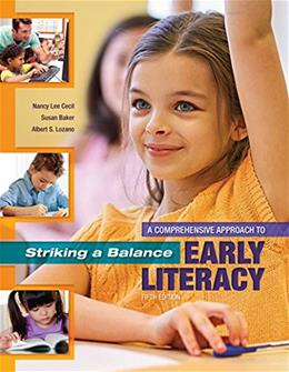 Striking a Balance: A Comprehensive Approach to Early Literacy, by Cecil, 5th Edition 9781621590378