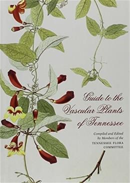 Guide to the Vascular Plants of Tennessee 9781621901006