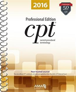 CPT 2016 Professional Edition (Current Procedural Terminology, Professional Ed. (Spiral)) (Current Procedural Terminology (CPT) Professional) 9781622022045