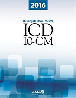 ICD-10-CM 2016: The Complete Official Draft Code Set (ICD-10-CM the Complete Official Codebook) 9781622022120