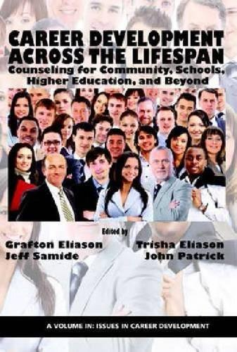 Career Counseling Across the Lifespan: Community, School, and Higher Education (Issues in Career Development Book) 9781623965471