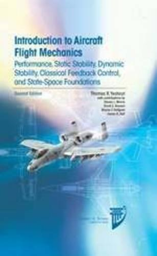Introduction to Aircraft Flight Mechanics: Performance, Static Stability, Dynamic Stability, Classical, by Yechout, 2nd Edition 9781624102547