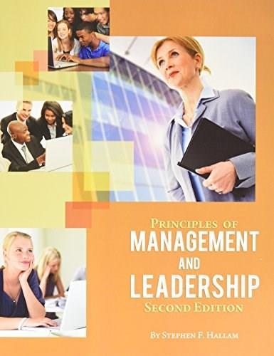 Principles of Management and Leadership, by Hallam, 2nd Edition 9781626612969