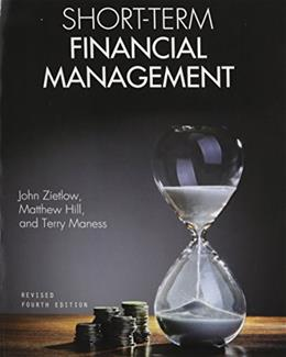Short Term Financial Management, by Zietlow, 4th Edition 9781626616837