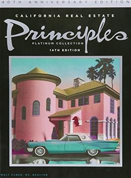 California Real Estate Principles: Platinum, by Huber, 14th Edition 9781626842151