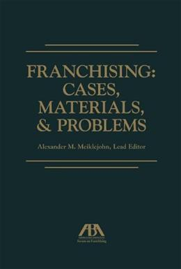 Franchising: Cases, Materials, and Problems, by Meiklejohn 9781627223386