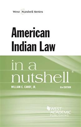 American Indian Law in a Nutshell, by Canby, 6th Edition 9781628100082