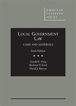 Local Government Law: Cases and Materials, by Frug, 6th Edition 9781628100280