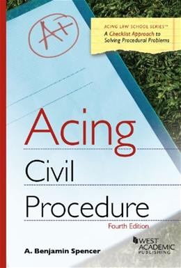 Acing Civil Procedure, by Spencer, 4th Edition 9781628100419