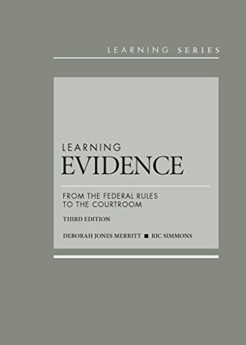 Learning Evidence: From the Federal Rules to the Courtroom (Learning Series) 3 9781628101003