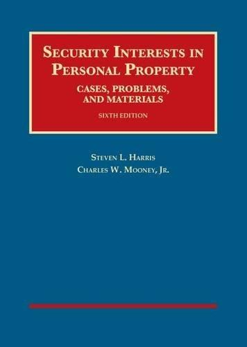 Security Interests in Personal Property, Cases, Problems and Materials, by Harris, 6th Edition 9781628101447