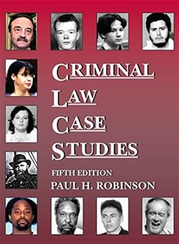 Criminal Law Case Studies, by Robinson, 5th Edition 9781628101591