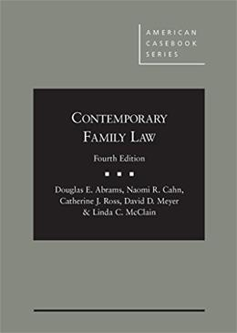 Contemporary Family Law, by Abrams, 4th Edition 9781628101652