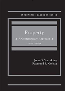 Property: A Contemporary Approach, by Sprankling, 3rd Edition 9781628101980