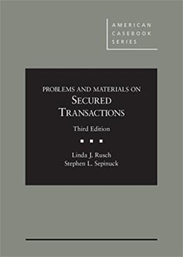 Secured Transactions, by Rusch, 3rd Edition 9781628102215