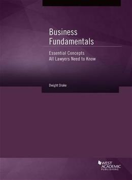 Business Fundamentals: Essential Concepts All Lawyers Need to Know, by Drake 9781628103373