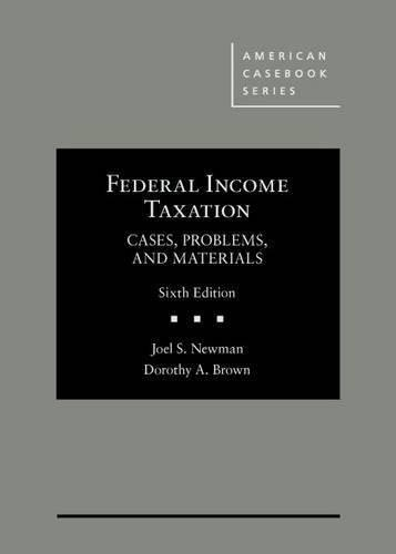Federal Income Taxation: Cases, Problems, and Materials (American Casebook Series) 6 9781628103816