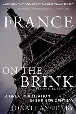 France on the Brink: A Great Civilization in the New Century, by Fenby, 2nd Edition 9781628723175