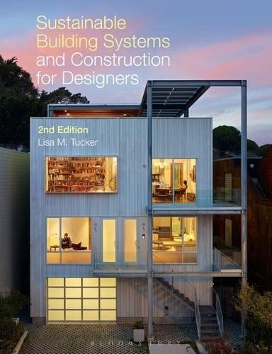 Sustainable Building Systems and Construction for Designers, by Tucker, 2nd Edition 9781628920932