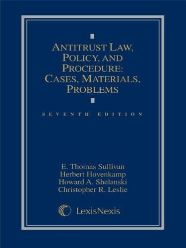 Antitrust Law, Policy and Procedure: Cases, Materials, Problems, by Sullivan, 7th Edition 9781630430153